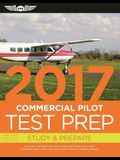 Commercial Pilot Test Prep 2017: Study & Prepare: Pass your test and know what is essential to become a safe, competent pilot — from the most trusted source in aviation training (Test Prep series)