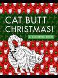 Cat Butt Christmas: A Xmas Coloring Book