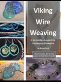 Viking Wire Weaving: A comprehensive guide to Trichinopoly Chainwork