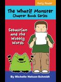 The Whatif Monster Chapter Book Series: Sebastian and the Wobbly Words