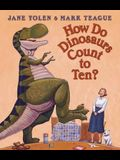 How Do Dinosaurs Count to Ten?. Jane Yolen & Mark Teague