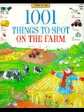 1001 Things to Spot on the Farm (Usborne 1001 Things to Spot)