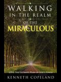 Walking in the Realm of the Miraculous: Love - The Ultimate Plan of God's Power