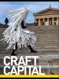 Craft Capital: Philadelphia's Cultures of Making
