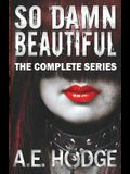 So Damn Beautiful: The Complete Series