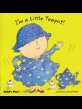 I'm a Little Teapot!