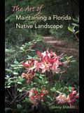 The Art of Maintaining a Florida Native Landscape