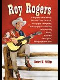 Roy Rogers: A Biography, Radio History, Television Career Chronicle, Discography, Filmography, Comicography, Merchandising and Adv