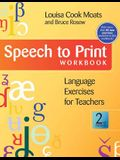 Speech to Print Workbook: Language Exercises for Teachers, Second Edition
