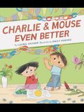 Charlie & Mouse Even Better: Book 3