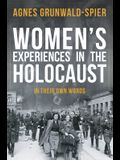 Women's Experiences in the Holocaust: In Their Own Words