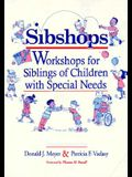 Sibshops: Workshops for Siblings of Children with Special Needs