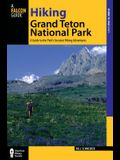 Hiking Grand Teton National Park: A Guide To The Park's Greatest Hiking Adventures (Regional Hiking Series)