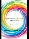 Edward's Humor and More: Humor, Word Play, Personae, Memoirs, Interpretation