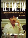 Let Me in: A Japanese American Woman Crashes the Corporate Club 1976 - 1996