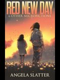 Red New Day & Other Microfictions