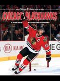 The Chicago Tribune Book of the Chicago Blackhawks: A Decade-By-Decade History