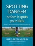 Spotting Danger Before It Spots Your Kids: Teaching Situational Awareness to Keep Children Safe