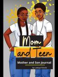 Mom and Teen: A Back and Forth Journal for Mother and Son