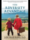 The Adversity Advantage: Turn Your Childhood Hardship into Career and Life Success