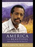 America the Beautiful Signature Edition: Rediscovering What Made This Nation Great