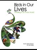 Birds in Our Lives: Dwelling in an Avian World