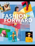 Fashion Forward: A Guide to Fashion Forecasting