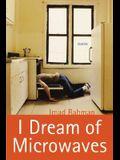 I Dream of Microwaves