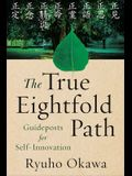 The True Eightfold Path: Guideposts for Self-Innovation