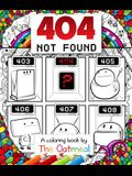 404 Not Found, Volume 6: A Coloring Book by the Oatmeal