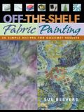 Off-The Shelf Fabric Paintin: C&t Publishing - Print on Demand Edition