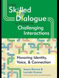 Using Skilled Dialogue to Transform Challenging Interactions: Honoring Identity, Voice, & Connection