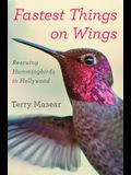 Fastest Things on Wings: Rescuing Hummingbirds in Hollywood