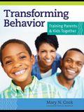 Transforming Behavior: Training Parents & Kids Together [With CDROM]