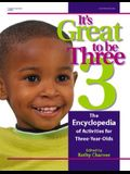 It's Great to Be Three: The Encyclopedia of Activities for Three-Year-Olds