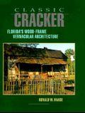 Classic Cracker: Florida's Wood-Frame Vernacular Architecture