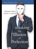 Unmasking the Illusion of Perfection: Narcissist Abuse; Abused by the Esteemed!