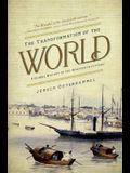 The Transformation of the World: A Global History of the Nineteenth Century