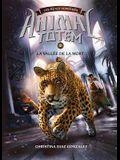 Animal Totem: Les Bêtes Suprêmes: N° 7 - La Vallée de la Mort