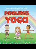 Feelings Yoga: Self-Soothing Yoga for Kids