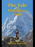 The Tale of the Himalayan Yogis: The Nirvana Chronicles