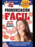 Pronunciación Fácil. Las 134 reglas del Inglés Americano.: Edición Bilingüe