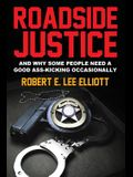 Roadside Justice: And Why Some People Need a Good Ass-Kicking Occasionally