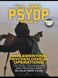 US Army PSYOP Book 2 - Implementing Psychological Operations: Tactics, Techniques and Procedures - Full-Size 8.5x11 Edition - FM 3-05.301 (MCRP 3-40