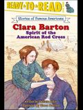 Clara Barton: Spirit of the American Red Cross