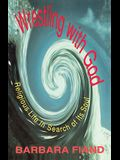 Wrestling with God: Religious Life in Search of Its Soul