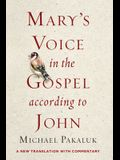 Mary's Voice in the Gospel According to John: A New Translation with Commentary