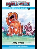 The Awesome Adventures of Doodle & Weeze: Dogs That Do Jobs