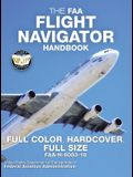 The FAA Flight Navigator Handbook - Full Color, Hardcover, Full Size: FAA-H-8083-18 - Giant 8.5 x 11 Size, Full Color Throughout, Durable Hardcover Bi