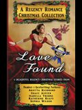 Love Found: A Regency Romance Christmas Collection: 5 Delightful Regency Christmas Stories